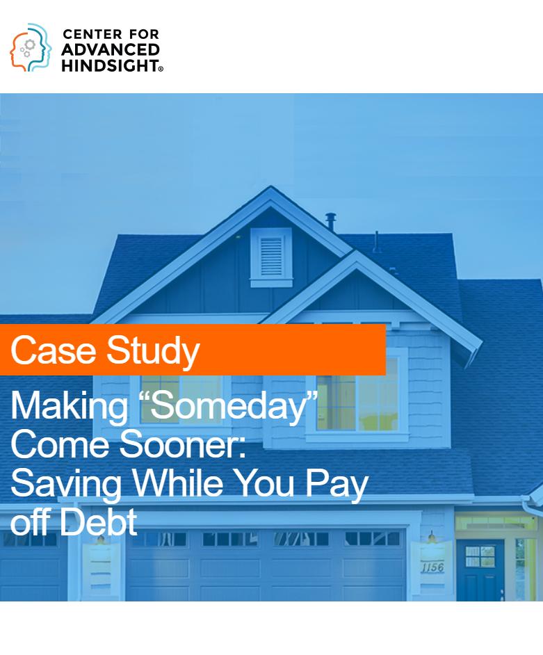 "Making ""Someday"" Come  Sooner: Saving While Paying Off Debt"